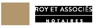 ROY ET ASSOCIÉS NOTAIRES